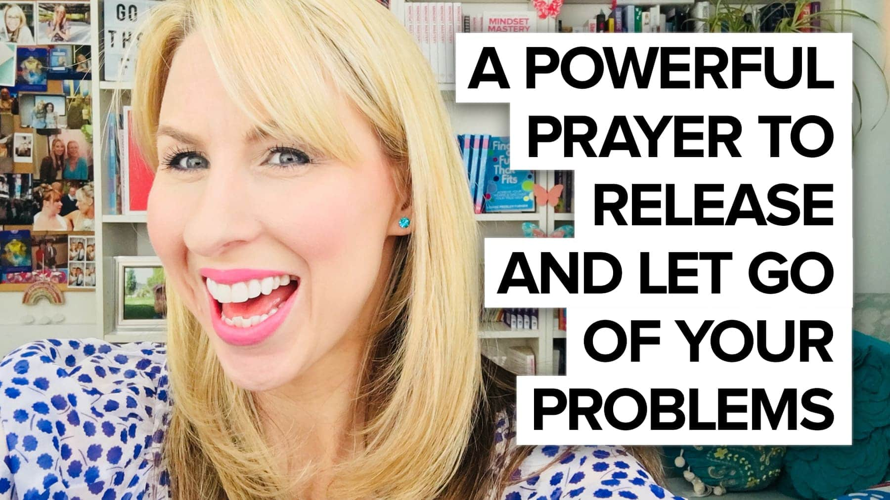 Powerful prayer to help release & let go!